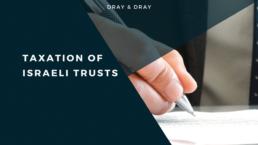 Taxation of Israeli Trusts